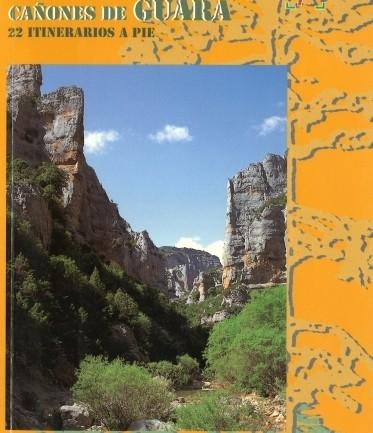 Parque de la Sierra y los Cañones de Guara. 22 itinerarios