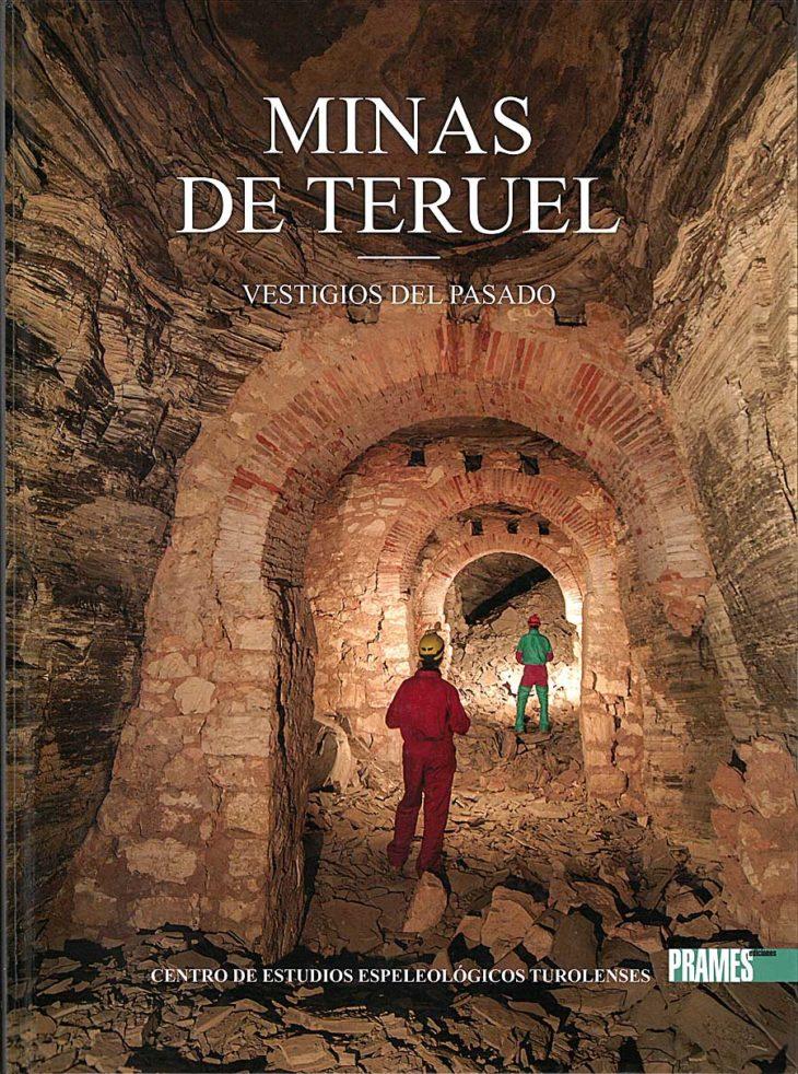 Minas de Teruel, vestigios del pasado (Prames, 2020)